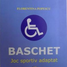 BASCHET , JOC SPORTIV ADAPTAT de FLORENTINA POPESCU , 2008