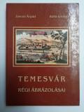 Banat - Timisoara in gravuri, stampe si sigilii sec. 16-18, Ungaria, Romania!!