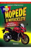 Mopede si motociclete. Ed.2019 - Marius Stanculescu