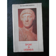 VICTOR BANCIULESCU - SPORT SI LEGENDA