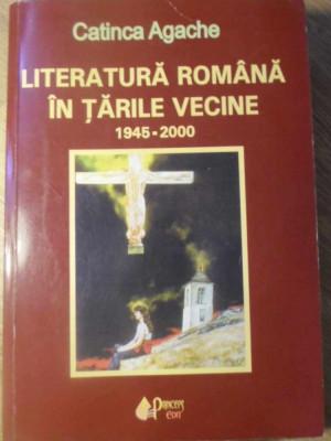 LITERATURA ROMANA IN TARILE VECINE 1945-2000 - CATINCA AGACHE foto