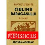 CIULINII BARAGANULUI - PANAIT ISTRATI