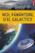 Noi, pamantenii, si ei, galacticii