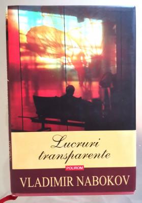 Vladimir Nabokov, LUCRURI TRANSPARENTE foto