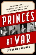 Princes at War: The Bitter Battle Inside Britain's Royal Family in the Darkest Days of WWII foto