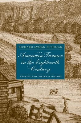 The American Farmer in the Eighteenth Century: A Social and Cultural History foto