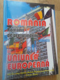 ROMANIA. ROMANII DE PRETUTINDENI SI UNIUNEA EUROPEANA - VICTOR CRACIUN