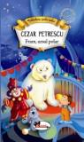 Fram, ursul polar | Cezar Petrescu, Aramis