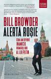 Alerta rosie. Cum am devenit inamicul numarul unu al lui Putin/Bill Browder