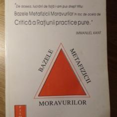 BAZELE METAFIZICII MORAVURILOR - IMMANUEL KANT