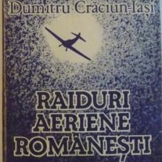 RAIDURI AERIENE ROMANESTI de CONSTANTIN UCRAIN, DUMITRU CRACIUN, 1988