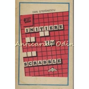 Initiere In Scrabble - Dan Stefanescu
