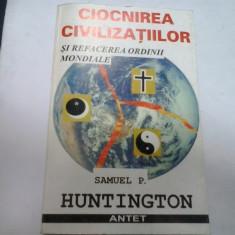 CIOCNIREA CIVILIZATIILOR - SAMUEL P. HUNTINGTON
