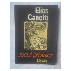Elias Canetti - Jocul privirilor. Povestea vieții 1931-1937, 1986