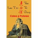 Tao Te Ching - Calea si Puterea - Lao Tzu