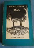 Mark Twain - Viata pe Mississippi, Alta editura, 1964