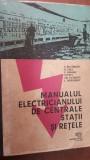 Manualul electricianului de centrale, statii si retele- C. Rucareanu, B. Popa