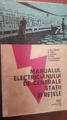 Manualul electricianului de centrale, statii si retele- C. Rucareanu, B. Popa foto