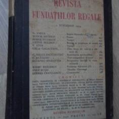 REVISTA FUNDATIILOR REGALE NUMERELE 11-12/1934, COLEGATE - COLECTIV
