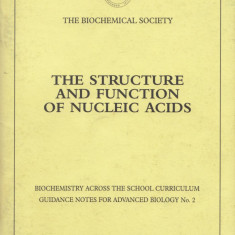 Bryce, C. F. A. - THE STRUCTURE AND FUNCTION OF NUCLEIC ACIDS, Alta editura, 1994