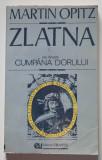 Martin Opitz - Zlatna sau despre Cumpăna dorului (cu autograful traducătorului)