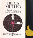 Inca de pe-atunci vulpea era vanatorul Herta Muller