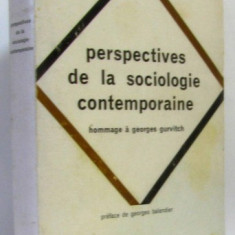 PERSPECTIVES DE LA SOCIOLOGIE CONTEMPORAINE - GEORGES GURVITCH (CARTE IN LIMBA FRANCEZA)
