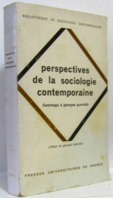 PERSPECTIVES DE LA SOCIOLOGIE CONTEMPORAINE - GEORGES GURVITCH (CARTE IN LIMBA FRANCEZA) foto