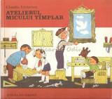Cumpara ieftin Atelierul Micului Timplar - Claudiu Lazarescu