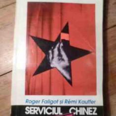 Serviciul Secret Chinez - Roger Faligot Remi Kauffer ,530677