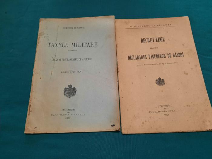 LOT 2 BROȘURI: TAXELE MILITARE 1910/ DECRET LEGE DECLARAREA PAGUBELOR DE RĂZBOI