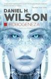Robogeneza/Daniel H. Wilson