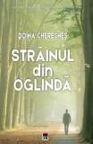 Strainul din oglinda - Doina Chereches