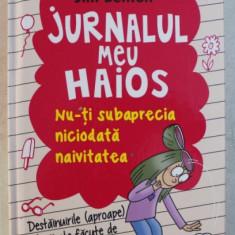 JURNALUL MEU HAIOS - NU-TI SUBAPRECIA NICIODATA NAIVITATEA de JIM BENTON , 2015