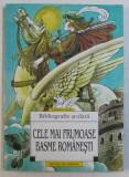 CELE MAI FRUMOASE BASME ROMANESTI , antologie alcatuita de MARIA MOROGAN , 1998