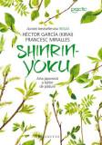 Shinrin-yoku. Arta japoneză a băilor de pădure