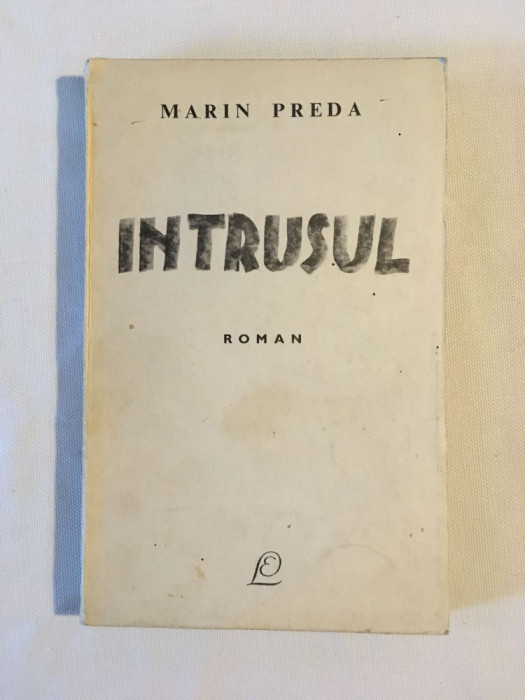 Marin PREDA - Intrusul (prima editie - 1968) - Stare foarte buna!