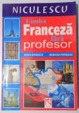 LIMBA FRANCEZA FARA PROFESOR de MARIA BRAESCU , MARIANA PERISANU , 2004