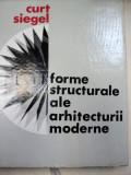 FORME STRUCTURALE ALE ARHITECTURII MODERNE-CURT SIEGEL 1968