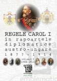 Regele Carol I în rapoartele diplomatice austro-ungare (1877-1914). vol.3 (1908-1913) | Sorin Cristescu