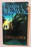 Confruntarea. Editura Litera, 2011 - Sandra Brown