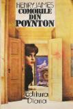 Henry James - Comorile din Poynton, Alta editura, 1991