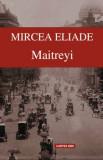 Maitreyi - ed. 2016/Mircea Eliade