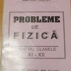 Probleme de fizica clasele XI - XII de Anatolie Hristev