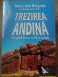 TREZIREA ANDINA. UN GHID INCAS IN PERU MISTIC - JORGE LUIS DELGADO CU MARYANN MA