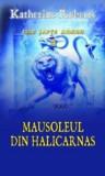 Mausoleul din Halicarnas, Cele sapte minuni, Vol. 4/Katherine Roberts