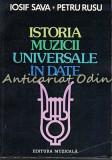 Cumpara ieftin Istoria Muzicii Universale In Date - Iosif Sava, Petru Rusu