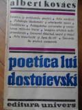 Poetica Lui Dostoievski - Albert Kovacs ,520261