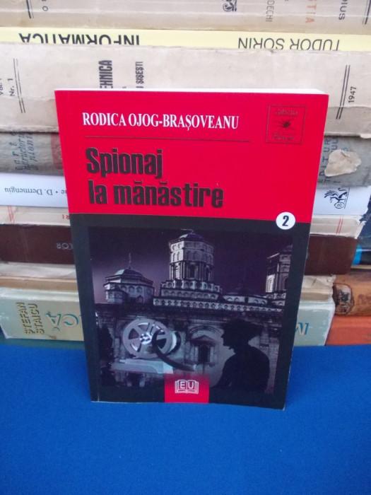 RODICA OJOG-BRASOVEANU - SPIONAJ LA MANASTIRE , 2007