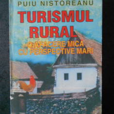 PUIU NISTOREANU - TURISMUL RURAL. O AFACERE MICA CU PERSPECTIVE MARI